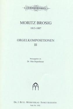Orgelkompositionen, Bd 3 - Moritz Brosig - laflutedepan.com