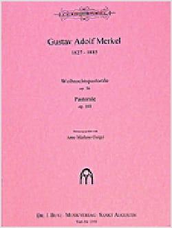 Gustav Merkel - Weihnachtspastoralen Op. 56 ; Pastorale Op. 103 - Partition - di-arezzo.fr