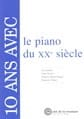 Gottlieb / Neveux / Rignol / Thinat - 10 years with the Piano of the 20th Century. - Book - di-arezzo.co.uk
