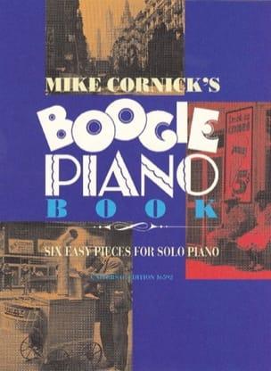 Mike Cornick - Boogie Piano Book - Partition - di-arezzo.fr