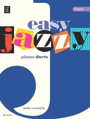 Mike Cornick - Easy Jazzy Duets. 4 hands - Sheet Music - di-arezzo.co.uk