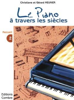 Gérard et Christiane Meunier - Le Piano A Travers les Siècles Volume 2 - Partition - di-arezzo.fr