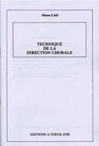 Pierre Cao - Technique de la Direction Chorale - Sheet Music - di-arezzo.co.uk