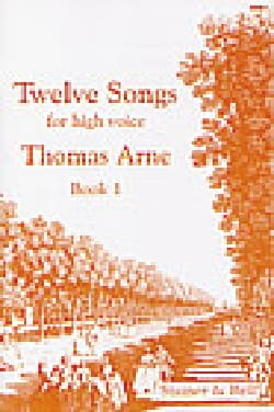 Thomas Arne - 12 Songs Vol 1 - Partition - di-arezzo.fr