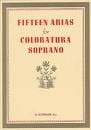 - 15 Arias For Coloratura Soprano - Sheet Music - di-arezzo.com