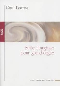 Suite Liturgique Paul Barras Partition Orgue - laflutedepan