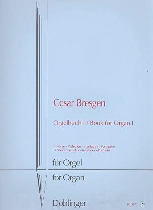 Livre D'Orgue - Volume 1 - Cesar Bresgen - laflutedepan.com