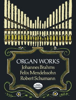 Brahms Johannes / Mendelssohn Bartholdy Felix / Schumann Robert - Works for organ - Sheet Music - di-arezzo.co.uk