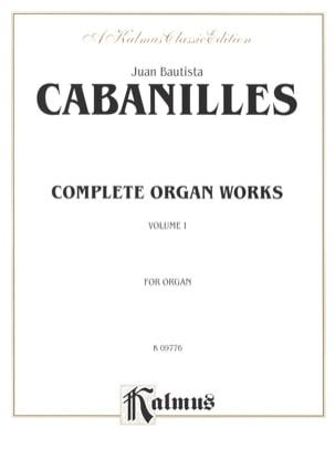Juan Cabanilles - Oeuvre D'orgue Complète Volume 1 - Partition - di-arezzo.fr