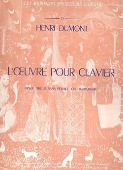 Henry Dumont - L'Oeuvre Pour Clavier - Partition - di-arezzo.fr