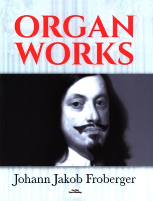 Organ Works Johann Jakob Froberger Partition Orgue - laflutedepan