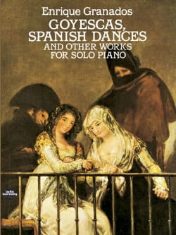 Enrique Granados - Goyescas, Spanish Dances And Other Works - Sheet Music - di-arezzo.com