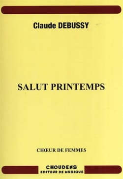 DEBUSSY - Salut Printemps - Partition - di-arezzo.fr