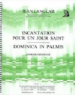 Jean Langlais - Incantation For a Holy Day / Dominica In Palmis - Sheet Music - di-arezzo.com