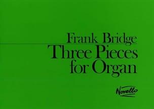 3 Pieces For Organ - Frank Bridge - Partition - laflutedepan.com