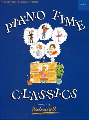 Pauline Hall - Piano Time Classics - Partition - di-arezzo.fr