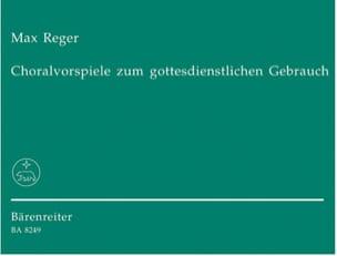 Max Reger - Choralvorspiele Zom Gottesdienstlichen Gebrauch - Partition - di-arezzo.fr