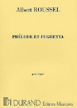 Albert Roussel - Prélude et Fughetta Opus 41 - Partition - di-arezzo.fr