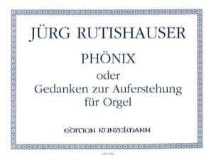 Phönix - Rutishauser - Partition - Orgue - laflutedepan.com