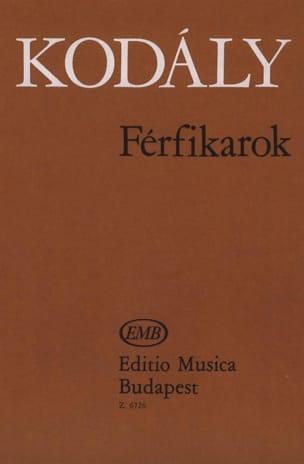 Zoltan Kodaly - Ferfikarok - Partition - di-arezzo.fr