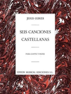 6 Canciones Castellanas Jesus Guridi Partition Mélodies - laflutedepan