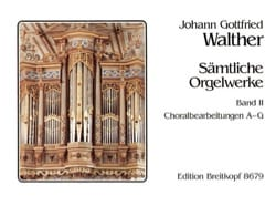 Johann Gottfried Walther - Oeuvre Pour Orgue Volume 2 - Partition - di-arezzo.fr