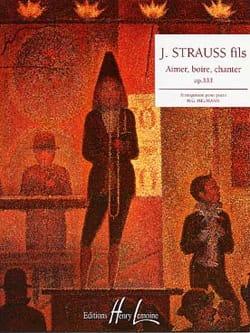Johann fils Strauss - Aimer Boire et Chanter Opus 333 - Partition - di-arezzo.fr