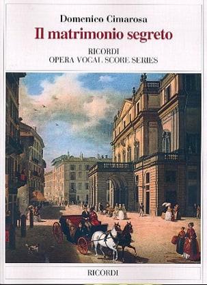 Domenico Cimarosa - Il Matrimonio Segreto. - Partition - di-arezzo.fr