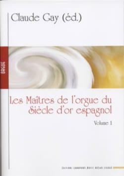 - Les Maîtres de L'orgue Du Siècle D'or Espagnol Volume 1 - Partition - di-arezzo.fr