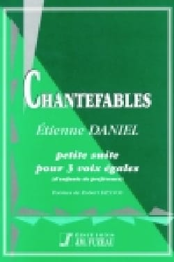 Etienne Daniel - Chantefables - Partition - di-arezzo.fr