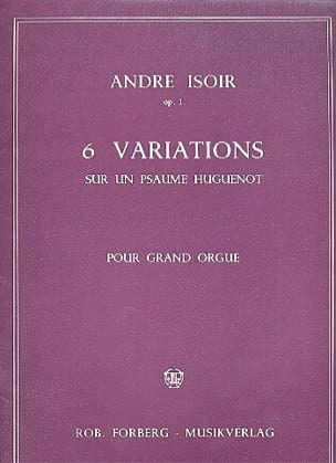 André Isoir - 6 Variations sur un Psaume Huguenot Opus 1 - Partition - di-arezzo.fr