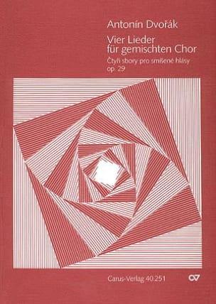 4 Lieder Opus 29 - Anton Dvorak - Partition - Chœur - laflutedepan.com
