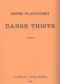 Peter Planyavsky - Danse Triste (1975) - Partition - di-arezzo.fr