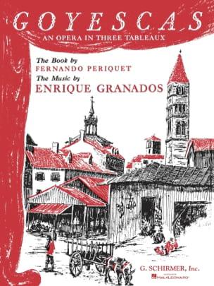 Enrique Granados - Goyescas O Los Majos Enamorados - Partition - di-arezzo.fr