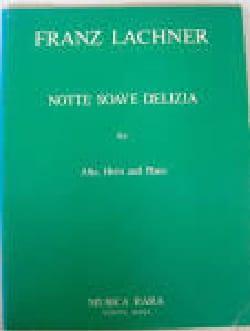 Franz Lachner - Notte Soave Delizia - Partition - di-arezzo.fr