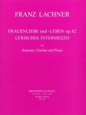 Franz Lachner - Frauenliebe Und Leben Opus 82 / Lyrisches Intermezzo - Partition - di-arezzo.fr