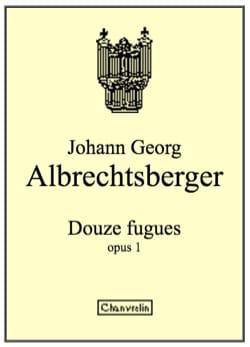 12 Fugues Op. 1 - Johann Georg Albrechtsberger - laflutedepan.com