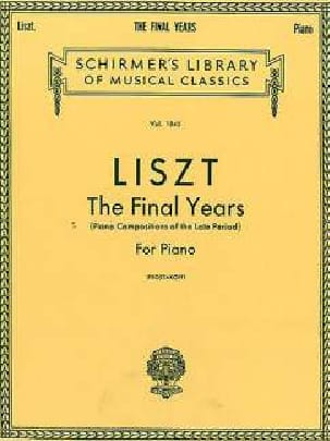 Franz Liszt - The Final Years. - Partition - di-arezzo.fr