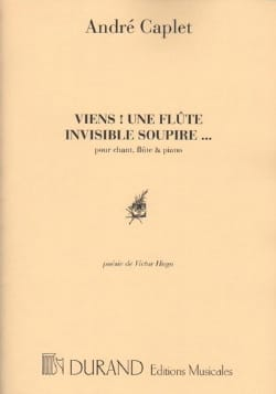 André Caplet - Come! an Invisible Flute Sighs. - Sheet Music - di-arezzo.co.uk
