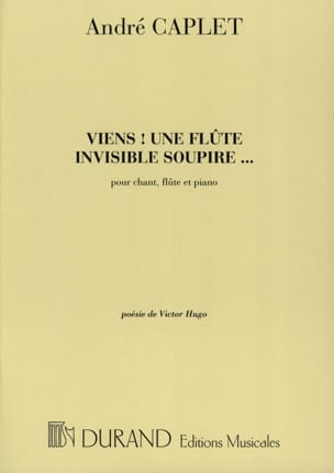 André Caplet - Come! an Invisible Flute Sigh - Sheet Music - di-arezzo.co.uk