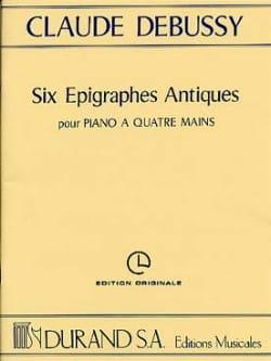 DEBUSSY - 6 Epigraphes Antiques. 4 Mains - Partition - di-arezzo.fr