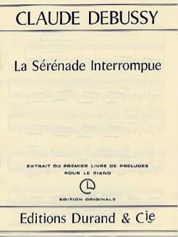 Sérénade Interrompue DEBUSSY Partition Piano - laflutedepan