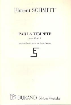 Par la tempête op. 40-2 Florent Schmitt Partition Chœur - laflutedepan