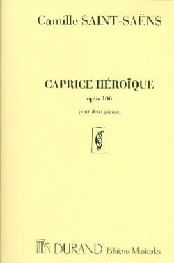 Camille Saint-Saëns - Caprice Héroïque Op. 106. 2 Pianos. - Partition - di-arezzo.fr