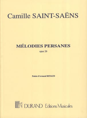 Camille Saint-Saëns - Mélodies Persanes Opus 26 - Partition - di-arezzo.fr