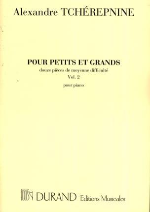 Alexandr Tcherepnine - Pour Petits et Grands Volume 2 - Partition - di-arezzo.fr