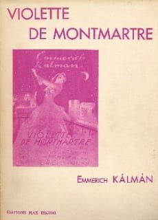 Emmerich Kalman - Violette de Montmartre - Partition - di-arezzo.fr