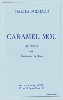 Darius Milhaud - Caramel Mou shimmy - Partition - di-arezzo.fr