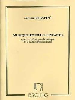 Antonio Ruiz-Pipo - Musique Pour les Enfants - Partition - di-arezzo.fr