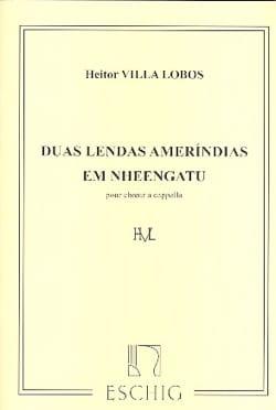 Heitor Villa-Lobos - 2 Lendas Amerindias Em Nheengatu - Partition - di-arezzo.fr